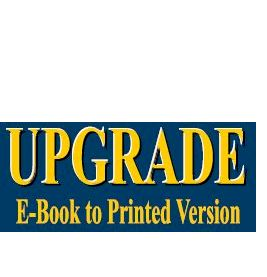 UPGRADE from E-Books to Printed Version